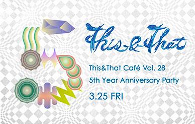 03.25 (金) This&That Café Vol. 28