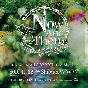 11.22 (火) 『Now And Then』Release Tour Final