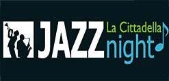 11.30 (水) Jazz La Cittadella night