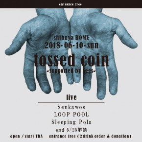 06.10 (日) tossed coin -supported by Eggs-