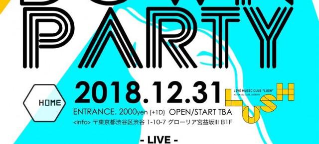 12.31 (月) Lush & HOME COUNTDOWN Party 2018→2019