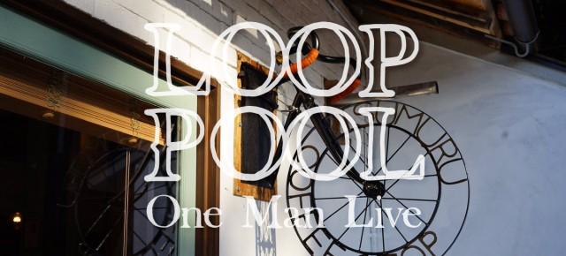 03.24 (日) LOOP POOLワンマンLIVE