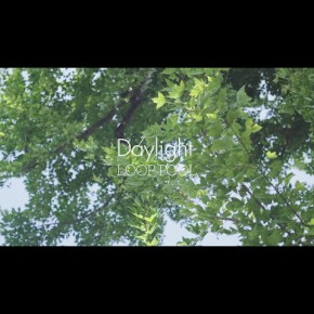 "LOOP POOL 4th Album ""Diversity"" 収録曲「Daylight」MV公開!"